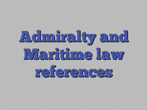 Admiralty and Maritime law references