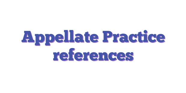 Appellate Practice references