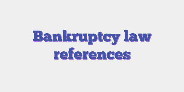Bankruptcy law references